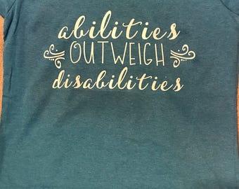 Abilities Outweigh Disabilities shirt