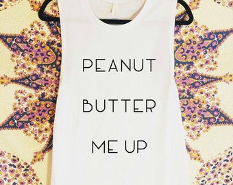 Peanut Butter Me Up