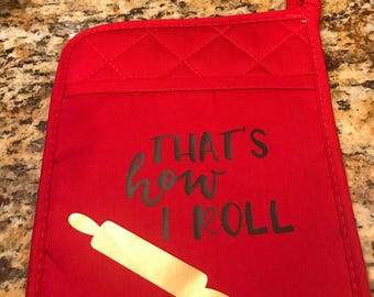 Sassy and Fun Pot Holder Oven Mitt Hot Pad Hostess Gift Personalized Kitchen Funny That's how I roll pot holder