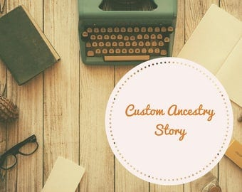 Your Ancestry Story - Custom (500 Words)