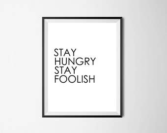 Stay hungry wall art, printable, decor wall, living room, digital download, stay hungry, quote, steve jobs