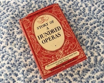 Vintage Music Book The Story of A Hundred Operas by Felix Mendelsohnm vintage home decor