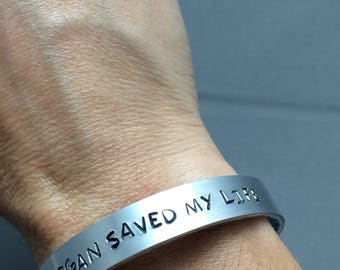 Vegan saved my life- stamped bracelets
