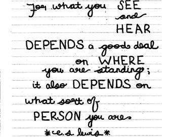 What You See Depends On Who You Are Quote Handwritten Print