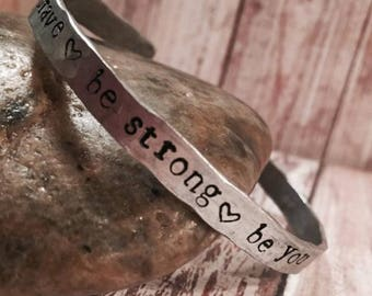 Be Brave Be Strong Be You Hand Stamped Bracelet