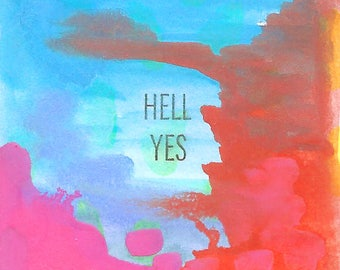 Hell Yes - 2x2 Original Mini Watercolor Painting