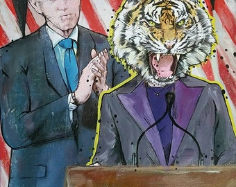 ROAR - Hillary and Bill Clinton Tiger original political Giclee print - charity print