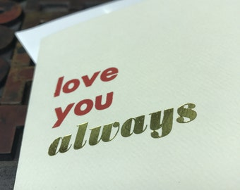 Love You Always Valentine Card – Individual Letterpress Card
