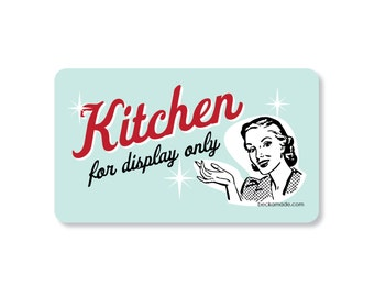 Kitchen for Display Only Magnet. Made in the Midwest. Best Friend Gift. Hostess Gift. Secret Santa Gift. Stocking Stuffer. Retro Kitchen.