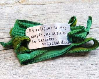 Silk Wrap Bracelet - Yoga Bracelet - My religion is very simple my religion is kindness - Hand Stamped Bracelet - Buddhist Jewelry