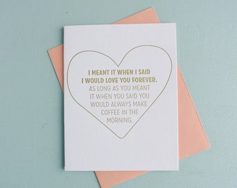 Letterpress Greeting Card - Love Card - Love You Forever - Morning Coffee - LVF-123