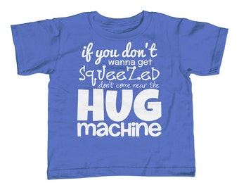 Toddler Tee - Hug Machine Shirt - Childrens Sizes 2T-3T-4T-5/6T - Cute Kids Tshirt - Say Yes to Hugs - Love - Happy Sayings Tees