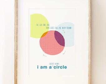 I am a Circle - abstract wall art print