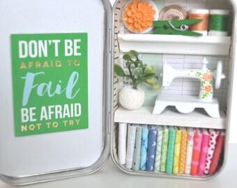 Tiny Tin Sewing Room ~ Don't be afraid to Fail