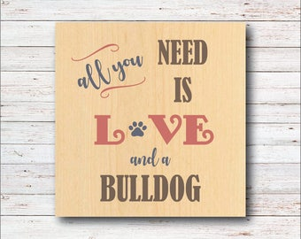 Bulldog Art, Bulldog Wall Decor, Rustic Wall Decor, Typeography, Bulldog Lover, Birthday Gift, French Bulldog, Dogs, Dog Decor, Dog Lover
