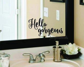 Hello Gorgeous Decal Bathroom Mirror Decoration Vinyl Lettering for Home Laptop Wall Mirror Fun Flirty Script Style Vinyl Lettering