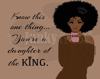 Daughter of the King-African American Natural Hair Black Woman Coffee Lover Crown Inspirational Art print