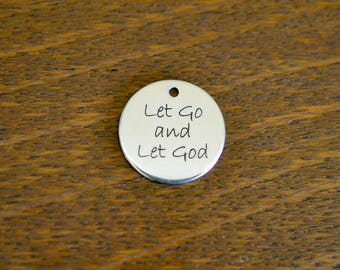 Let Go and Let God Laser Engraved Custom Stainless Steel Charm CC503