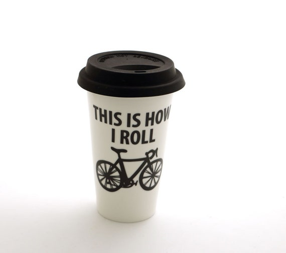 Bike Travel Mug This is How I Roll Eco Cup Double walled Porcelain , men's gift , gift for him