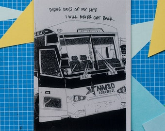 Three Days of My Life I Will Never Get Back - zine
