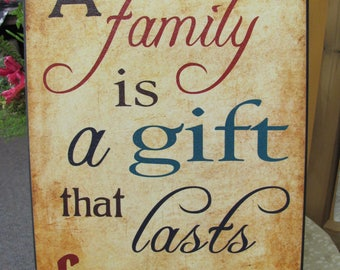Family Wall Decor,Inspirational Family,Family A Gift That Lasts Forever,Gift of Family,Wood Art Sign, Susan Ball, 12x18