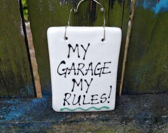 My garage my rules.