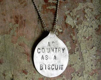 Spoon Necklace, Stamped Spoon Necklace Southern Quote Jewelry 'As Country As A Biscuit' Large Spoon Necklace, Spoon Jewelry, Vintage Silver