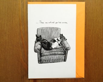 Then We Noticed You Had Couches Two Dogs Sofa Greeting Card
