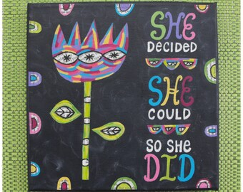 Canvas Wall Art - She Decided She Could So She Did - Painting Mixed Media Whimsical Flower Quote