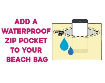 Add a Waterproof Zipper Pocket Inside Your Beach Bag