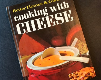 1960's Cookbook  Cooking With Cheese  by Better Homes and Gardens
