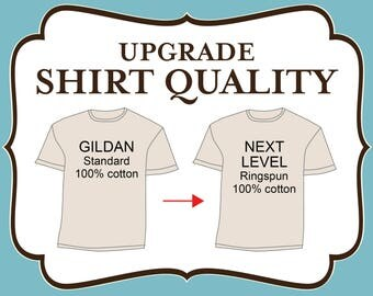 Add On - Upgrade My Shirt Quality from GIldan to Next Level
