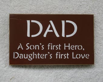 FATHER'S DAY SALE Dad A Sons First Hero, A Daughters First Love Wooden Sign You Pick Colors Great Father's Day Gift