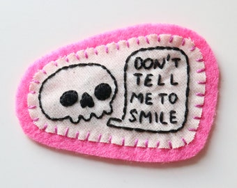 Hand Embroidered Patch Don't Tell Me To Smile Skull Feminist Hot  Bright Pink
