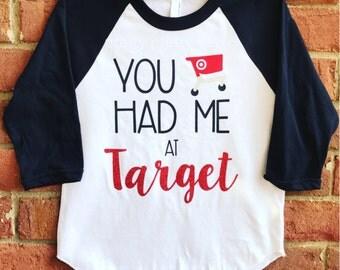 You had me at Target raglan shirt, Target shirt, Target tee, baseball shirt, graphic tee