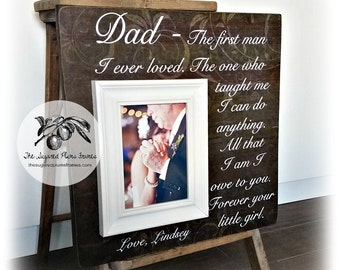 Father of the Bride Gift, Father of the Bride Picture Frame, The First Man I Ever Loved 16x16 The Sugared Plums Frames