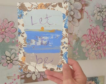 Let It Be - small original painting, 5 x 7 on Vintage Wallpaper