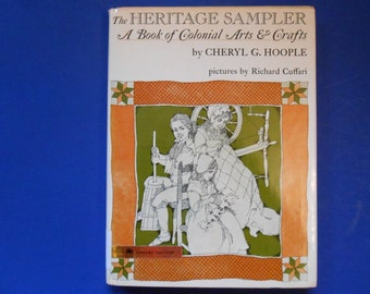 The Heritage Sampler, a Vintage Children's Book of Colonial Arts and Crafts by Cheryl G. Hoople
