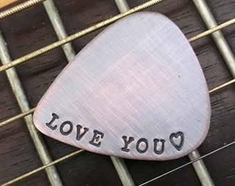 Copper Guitar Pick LOVE YOU Hand Stamped Guitar Pic Ready To Ship
