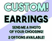 PERSONALIZED / CUSTOM Photo Stud Earrings