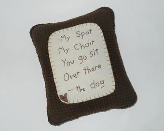 Dog Pillow, Dog Bed Accessory, Funny Dog Poem, Dog Owner Gift, Brown Throw Pillow, My Spot My Chair Pillow