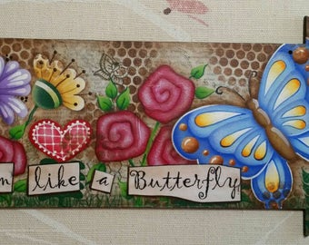 Blossom Like A Butterfly Sign- decor for the home or yard