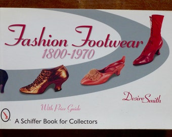 Vintage Shoe Reference Guide Footwear 1800-1970 Schiffer Book for Collectors