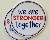 we are stronger together anti-trump vinyl sticker