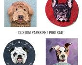 Custom Paper Pet Portrait - RESERVED SET OF 2
