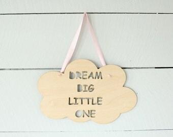 Dream Big Little One Cloud Sign Nursery Wall Sign