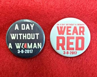 A Day Without a Woman, March 8, 2017, International Woman's Day, Woman's March Pin, Womans March Button Pin, Woman's March in Washington