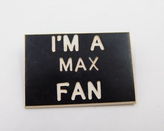 Vintage Plastic Pin or Badge That Reads I'M a Max Fan DR35