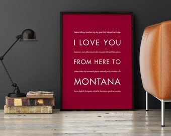 Montana Print, Travel Art, Housewarming Gift, I Love You From Here To MONTANA, Shown in Dark Red