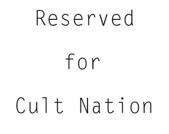 Reserved For Cult Nation